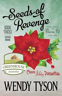 Seeds of Revenge: A Greenhouse Mystery