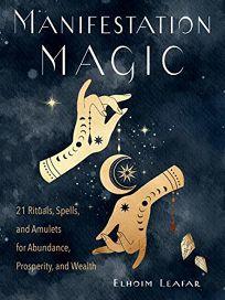 Manifestation Magic: 21 Rituals