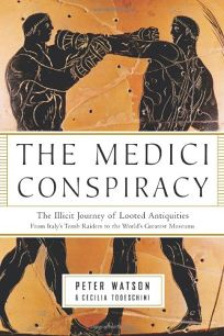 The Medici Conspiracy: The Illicit Journey of Looted Antiquities from Italys Tomb Raiders to the Worlds Greatest Museums