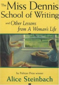 The Miss Dennis School of Writing: And Other Lessons from a Womans Life
