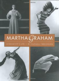 Martha Graham: A Dancers Life