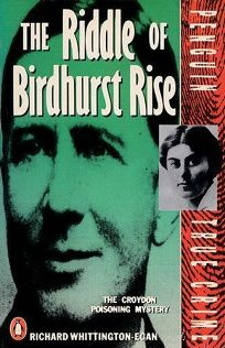 The Riddle of Birdhurst Rise: 2the Croydon Poisoning Mystery