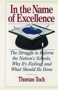 In the Name of Excellence: The Struggle to Reform the Nations Schools