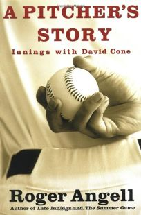 A PITCHERS STORY: Innings with David Cone