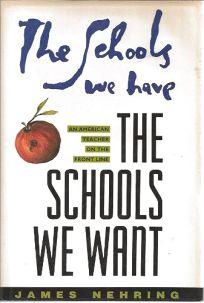 The Schools We Have