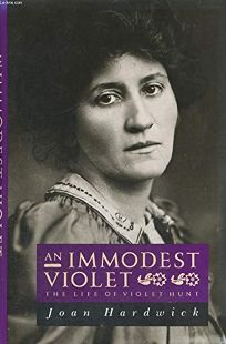 An Immodest Violet: The Life of Violet Hunt