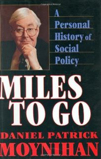 Miles to Go: A Personal History of Social Policy