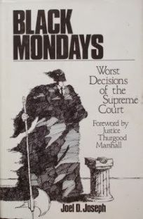 Black Mondays: Worst Decisions of the Supreme Court