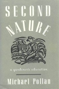 Second Nature: A Gardeners Education
