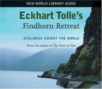 Eckhart Tolles Findhorn Retreat: Stillness Amidst the World