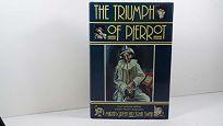 The Triumph of Pierrot: The Commedia Dellarte and the Modern Imagination