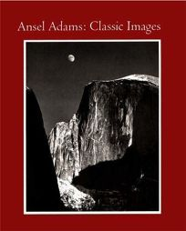 Ansel Adams: Classic Image Essays