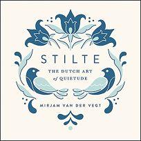 Stilte: The Dutch Art of Quietude