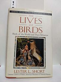 The Lives of Birds: The Birds of the World and Their Behavior