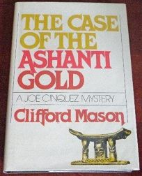 The Case of the Ashanti Gold: A Joe Cinquez Mystery