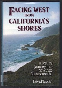 Facing West from Californias Shores: A Jesuits Journey Into New Age Consciousness