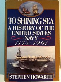 To Shining Sea: A History of the United States Navy