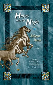 Horses Into the Night: Baltasar Porcel
