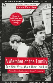 Member of the Family: Gay Men Write about Their Families