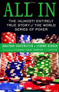 All In: The Almost Entirely True Story of the World Series of Poker