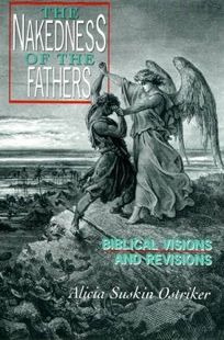 The Nakedness of the Fathers: Biblical Visions and Revisions