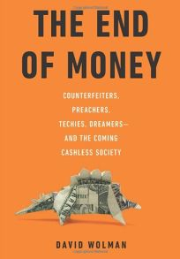The End of Money: Counterfeiters