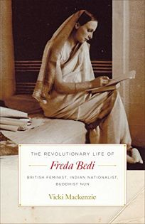 The Revolutionary Life of Freda Bedi: British Feminist