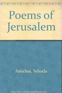 Poems of Jerusalem: A Bilingual Edition