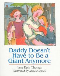 Daddy Doesn't Have to Be a Giant Anymore