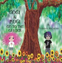 Gogi & Mogi Go to the Garden