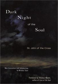 DARK NIGHT OF THE SOUL: St. John of the Cross