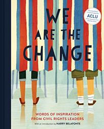 Children's Book Review: We Are the Change: Words of Inspiration from Civil Rights Leaders by Ed. by Chronicle Books, illus. by Emily Hughes et al. Chronicle, $17.99 (48p) ISBN 978-1-4521-7039-8