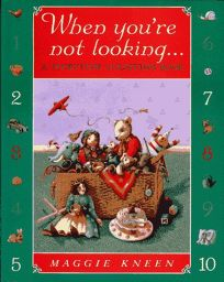 When Youre Not Looking: A Storytime Counting Book