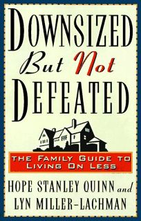 Downsized But Not Defeated: The Family Guide to Living on Less