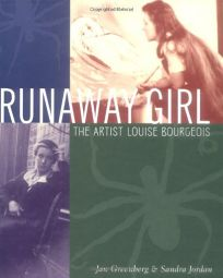 Runaway Girl: The Artist Louise Bourgeois