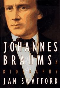 Nonfiction book review johannes brahms a biography by jan swafford johannes brahms a biography fandeluxe