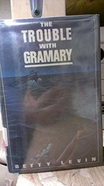 The Trouble with Gramary