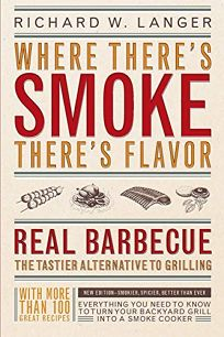 Where Theres Smoke Theres Flavor: Real Barbecue