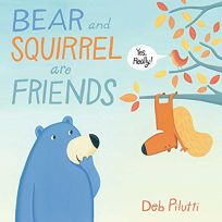 Bear and Squirrel Are Friends... Yes