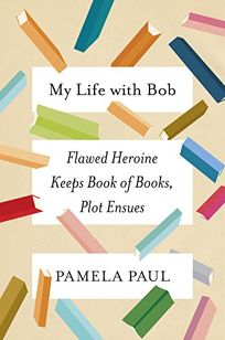 My Life with Bob: Flawed Heroine Keeps Book of Books