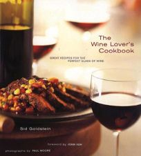 The Wine Lovers Cookbook: Great Meals for the Perfect Glass of Wine