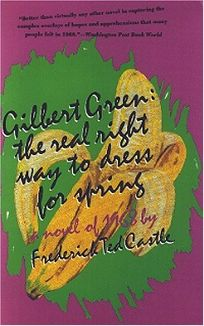 Gilbert Green--The Real Right Way to Dress for Spring: A Novel of 1968