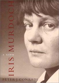 IRIS MURDOCH: A Life