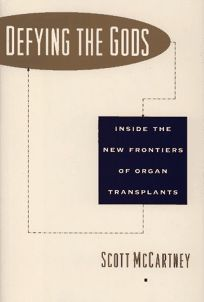 Defying the Gods: Inside the New Frontiers of Organ Transplants