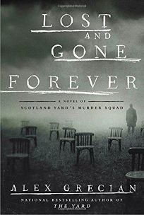 Lost and Gone Forever: A Novel of Scotland Yard's Murder Squad