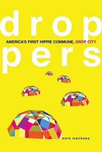 Droppers: Americas First Hippie Commune
