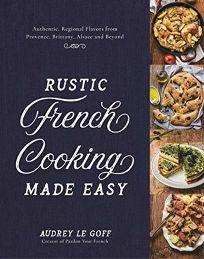 Rustic French Cooking Made Easy: Authentic