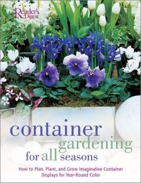 CONTAINER GARDENING FOR ALL SEASONS: How to Plan