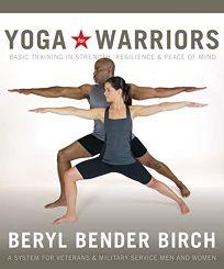 Yoga for Warriors: Basic Training in Strength