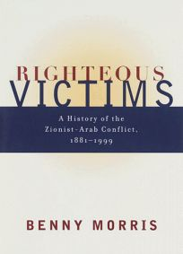 Righteous Victims: A History of the Zionist-Arab Conflict